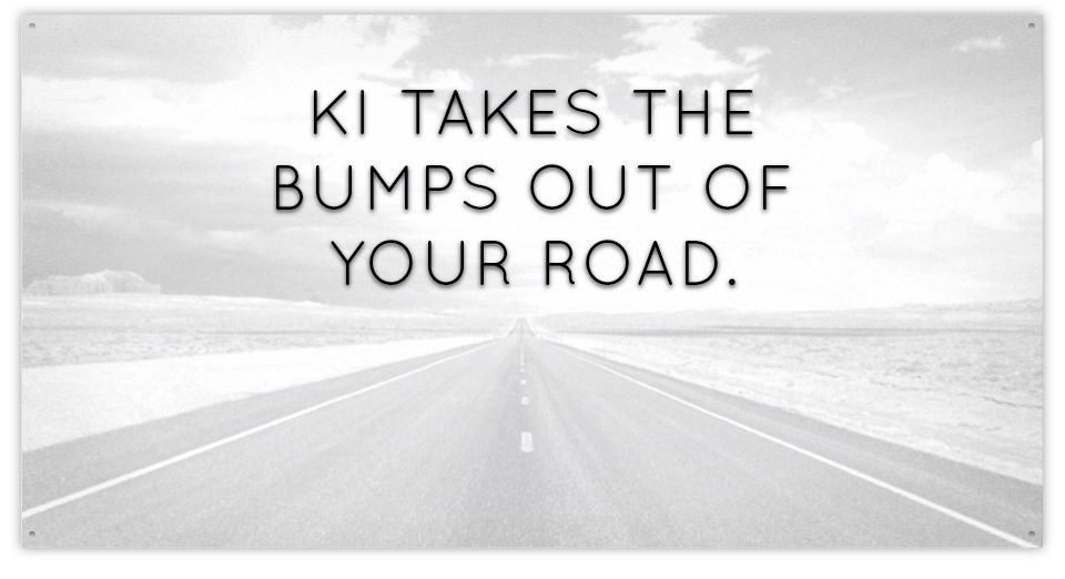 KI takes the bumps out of your road.